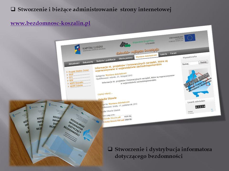 Stworzenie i bieżące administrowanie strony internetowej www.bezdomnosc-koszalin.pl Stworzenie i dystrybucja informatora dotyczącego bezdomności
