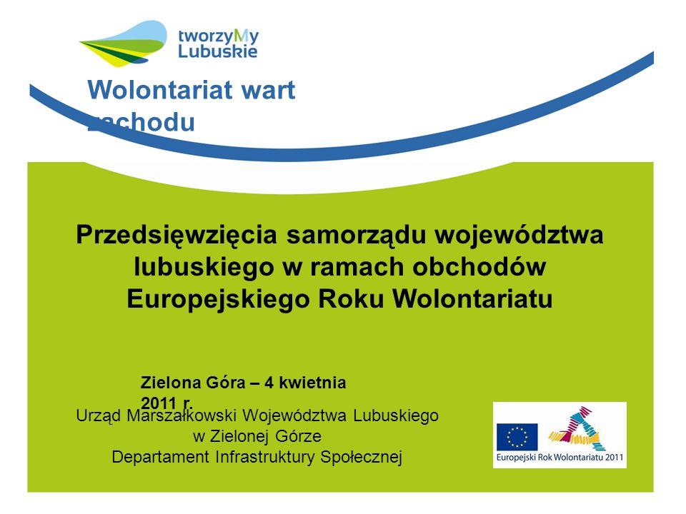Wolontariat wart zachodu Samorząd województwa lubuskiego od samego początku swojego istnienia dużą rolę przywiązuje do roli i funkcjonowania społeczeństwa obywatelskiego w którym bardzo ważną rolę odgrywają organizację pozarządowe.
