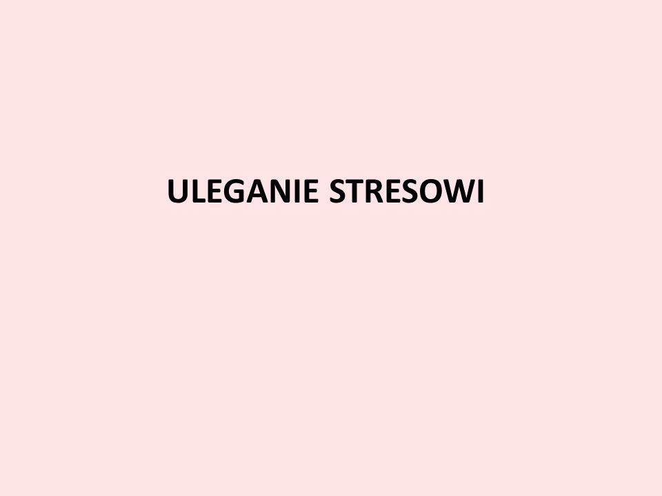 ULEGANIE STRESOWI