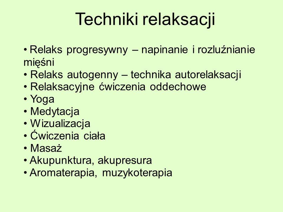 Techniki relaksacji Relaks progresywny – napinanie i rozluźnianie mięśni Relaks autogenny – technika autorelaksacji Relaksacyjne ćwiczenia oddechowe Y