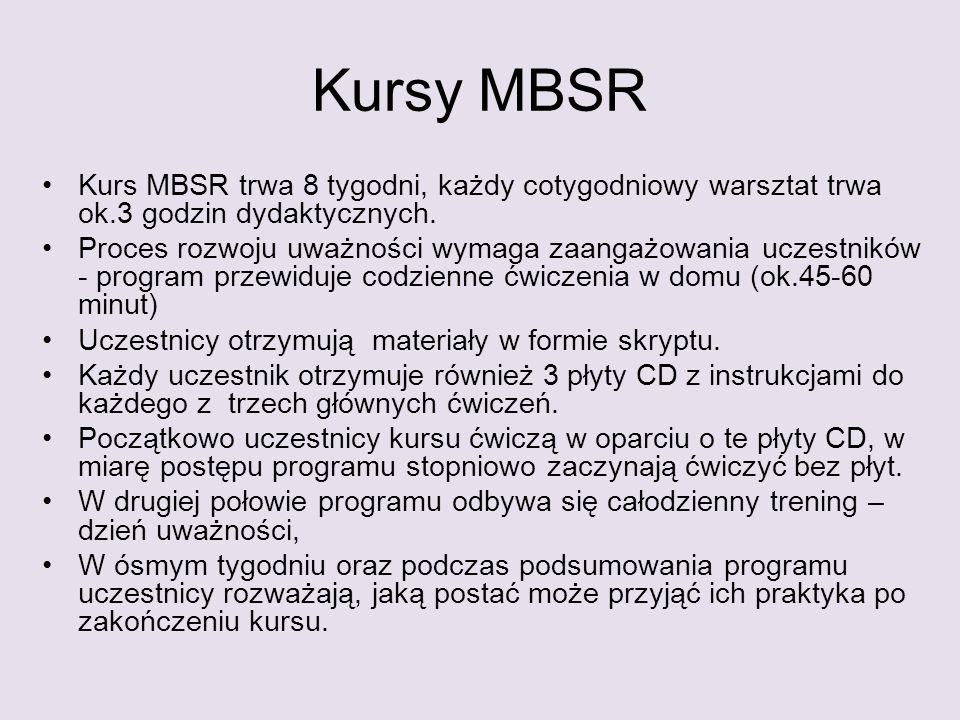Kursy MBSR Kurs MBSR trwa 8 tygodni, każdy cotygodniowy warsztat trwa ok.3 godzin dydaktycznych. Proces rozwoju uważności wymaga zaangażowania uczestn