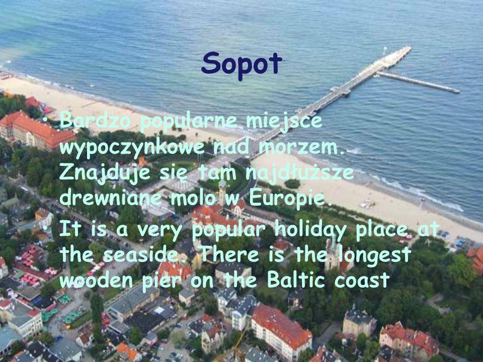 Sopot Bardzo popularne miejsce wypoczynkowe nad morzem.