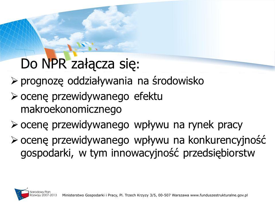 NPR 2007-2013 a NPR 2004-2006 2004-2006 działania współfinansowane ze środków funduszy strukturalnych i z Funduszu Spójności 2007-2013 całokształt działań rozwojowych, realizowanych zarówno ze środków unijnych jak i wyłącznie krajowych