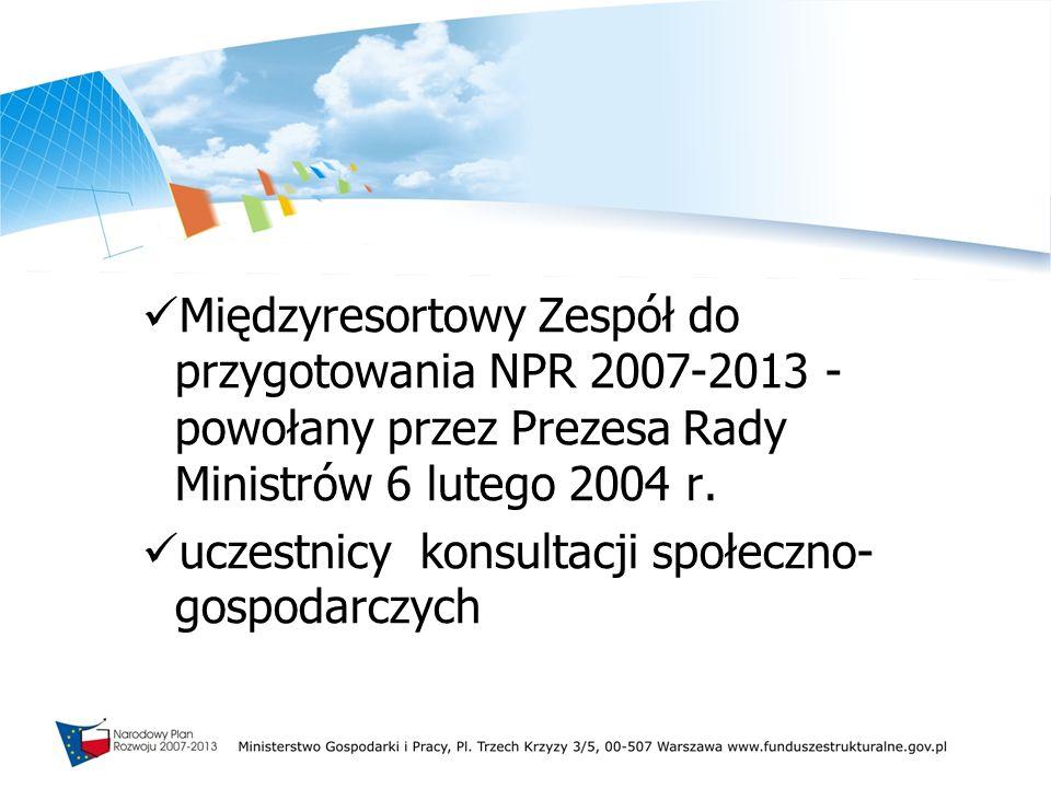 Międzyresortowy Zespół do przygotowania NPR 2007-2013 - powołany przez Prezesa Rady Ministrów 6 lutego 2004 r. uczestnicy konsultacji społeczno- gospo