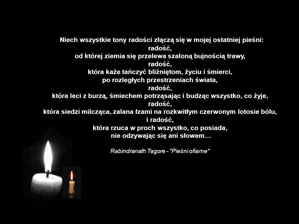 Nie odchodź w ciemność bezgłośną niech pali się w Tobie płomień nadziei i trwa szum życia… Ryznar