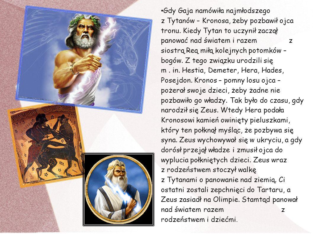Gdy Gaja namówiła najmłodszego z Tytanów – Kronosa, żeby pozbawił ojca tronu. Kiedy Tytan to uczynił zaczął panować nad światem i razem z siostrą Reą