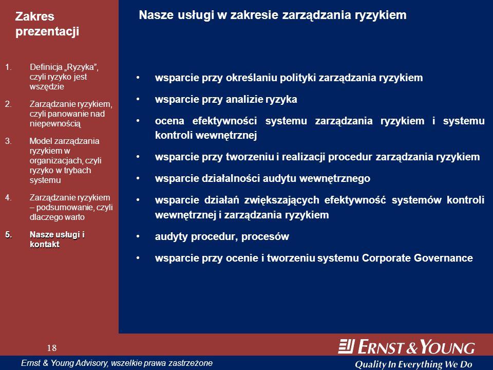 18 Zakres prezentacji 18 Ernst & Young Advisory, wszelkie prawa zastrzeżone 18 Nasze usługi w zakresie zarządzania ryzykiem wsparcie przy określaniu p