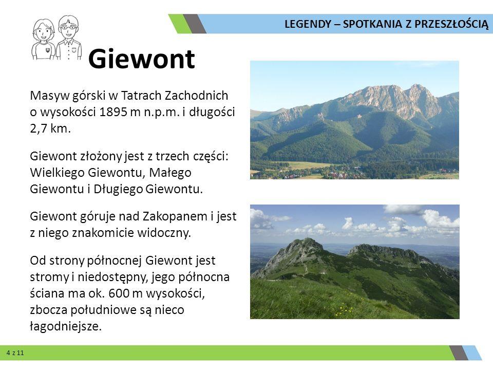 Masyw górski w Tatrach Zachodnich o wysokości 1895 m n.p.m. i długości 2,7 km. Giewont złożony jest z trzech części: Wielkiego Giewontu, Małego Giewon