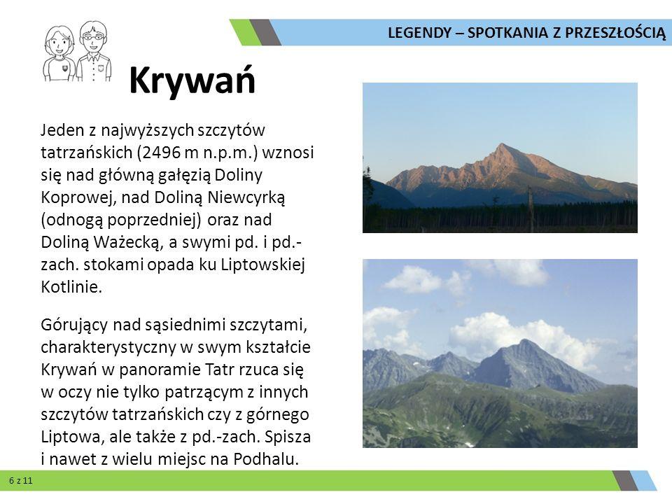 Jeden z najwyższych szczytów tatrzańskich (2496 m n.p.m.) wznosi się nad główną gałęzią Doliny Koprowej, nad Doliną Niewcyrką (odnogą poprzedniej) ora