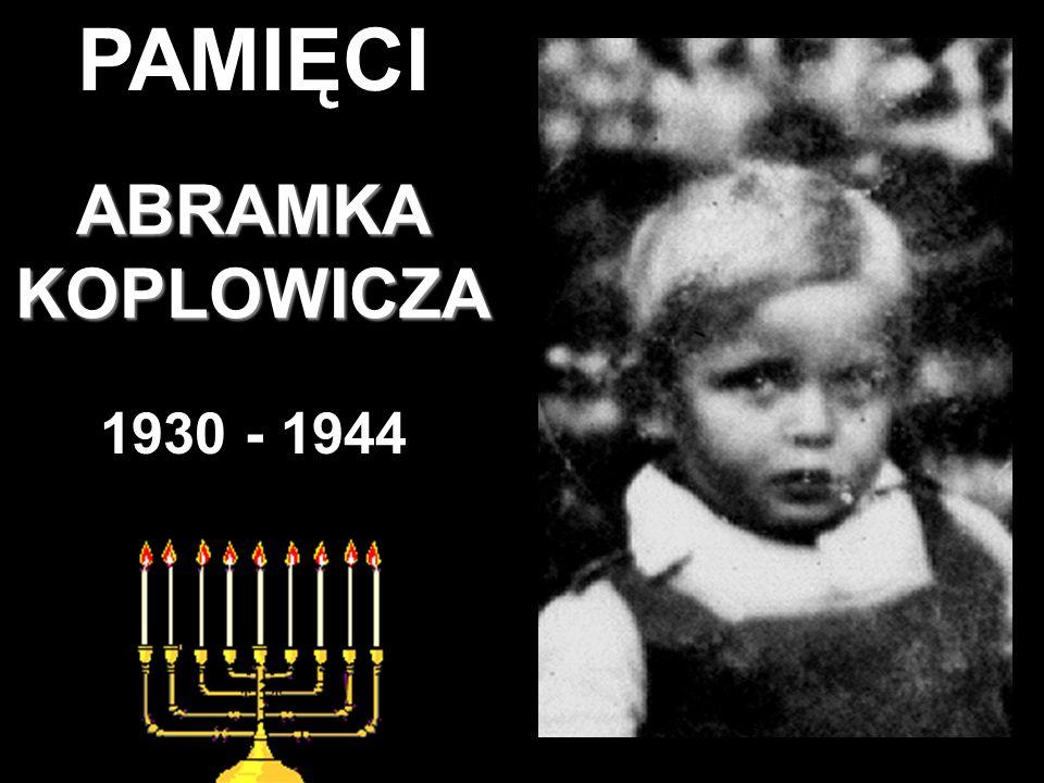 PAMIĘCI ABRAMKAKOPLOWICZA 1930 - 1944