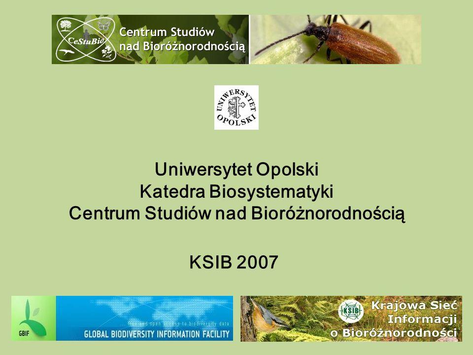 Uniwersytet Opolski Katedra Biosystematyki Centrum Studiów nad Bioróżnorodnością KSIB 2007