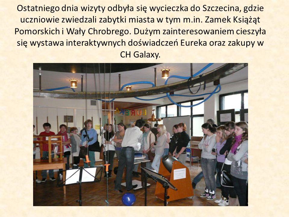 Ostatniego dnia wizyty odbyła się wycieczka do Szczecina, gdzie uczniowie zwiedzali zabytki miasta w tym m.in.