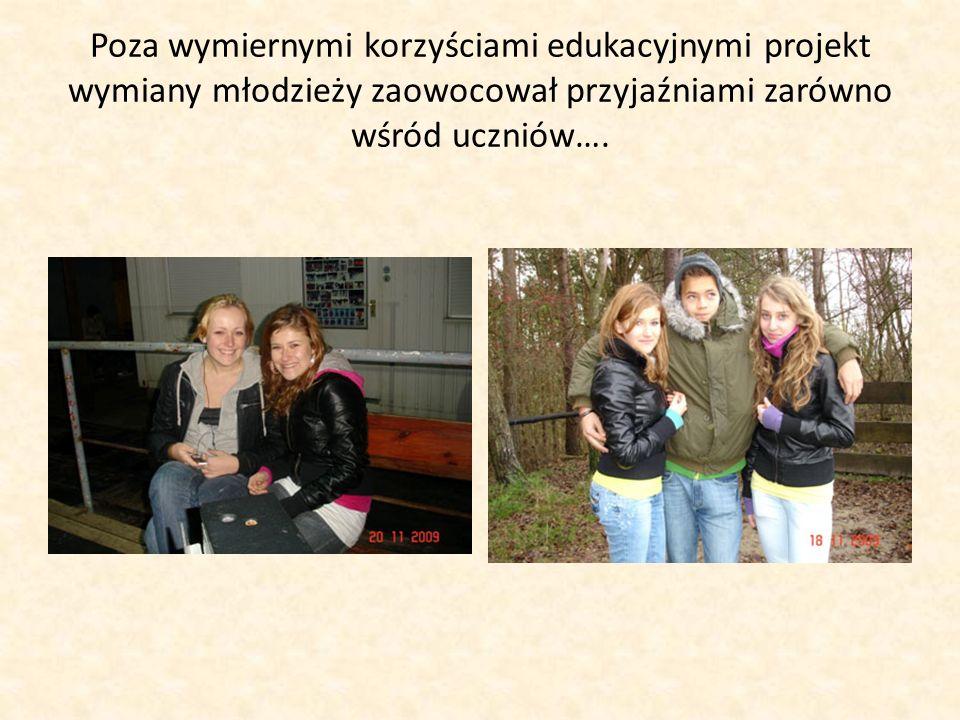 Poza wymiernymi korzyściami edukacyjnymi projekt wymiany młodzieży zaowocował przyjaźniami zarówno wśród uczniów….