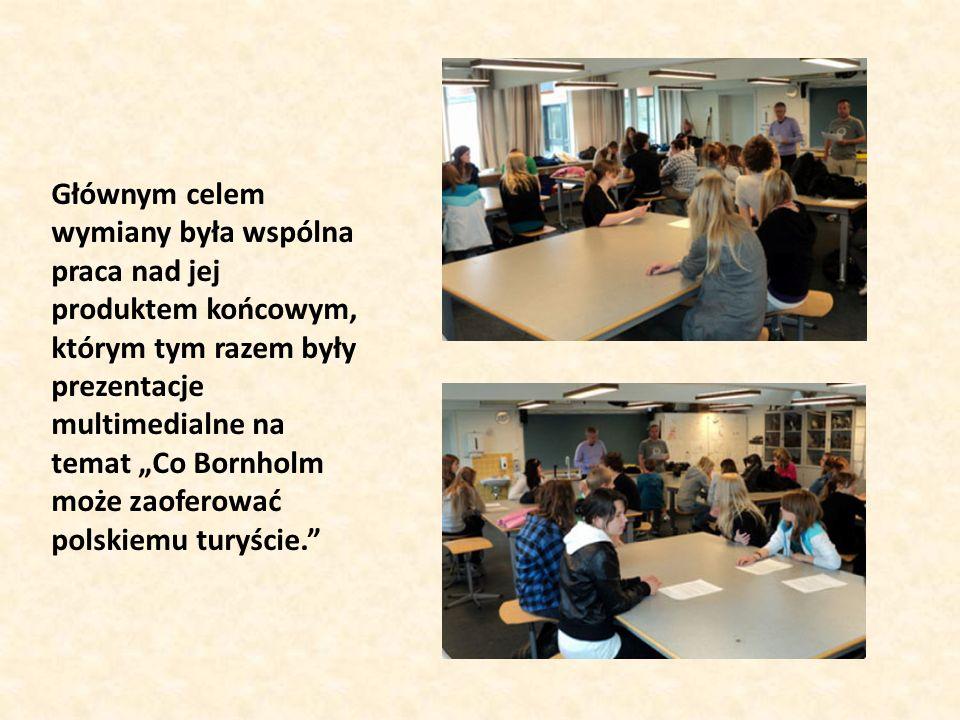 Głównym celem wymiany była wspólna praca nad jej produktem końcowym, którym tym razem były prezentacje multimedialne na temat Co Bornholm może zaoferować polskiemu turyście.
