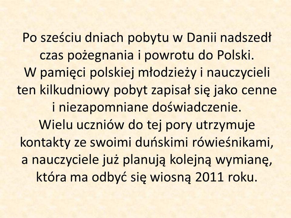 Po sześciu dniach pobytu w Danii nadszedł czas pożegnania i powrotu do Polski.