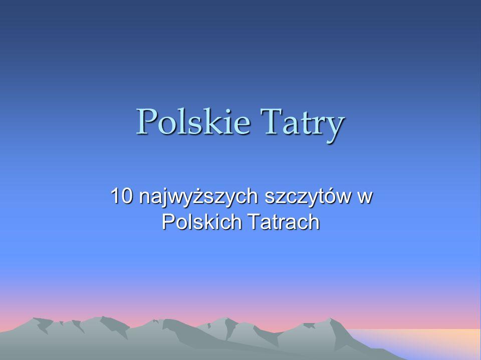 Polskie Tatry 10 najwyższych szczytów w Polskich Tatrach