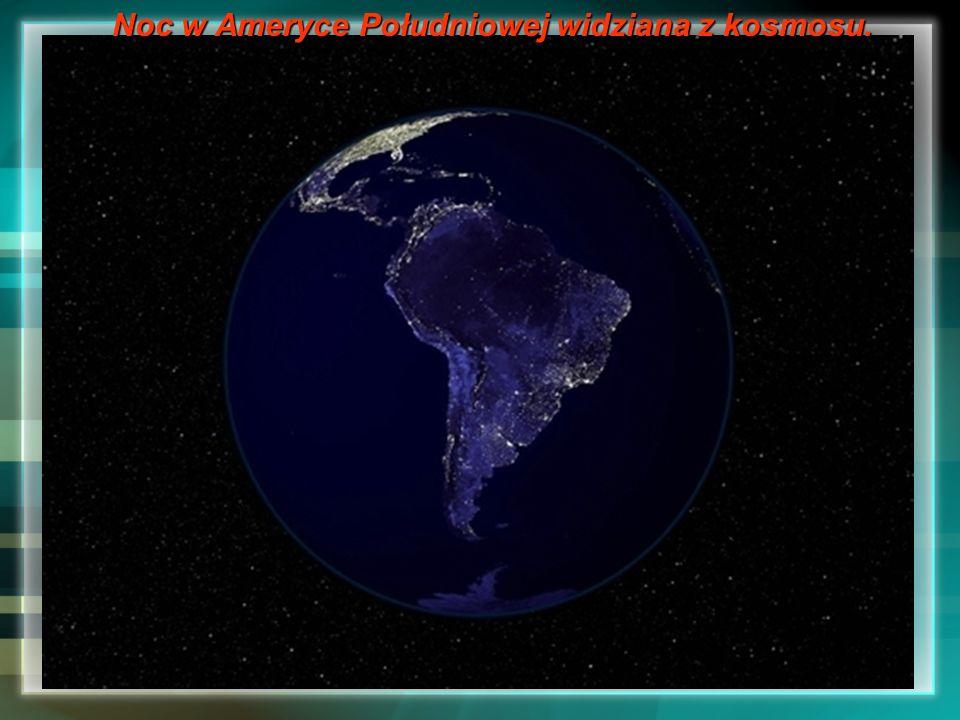 Noc w Ameryce Południowej widziana z kosmosu.