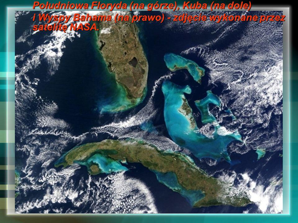 Południowa Floryda (na górze), Kuba (na dole) i Wyspy Bahama (na prawo) - zdjęcie wykonane przez satelitę NASA.