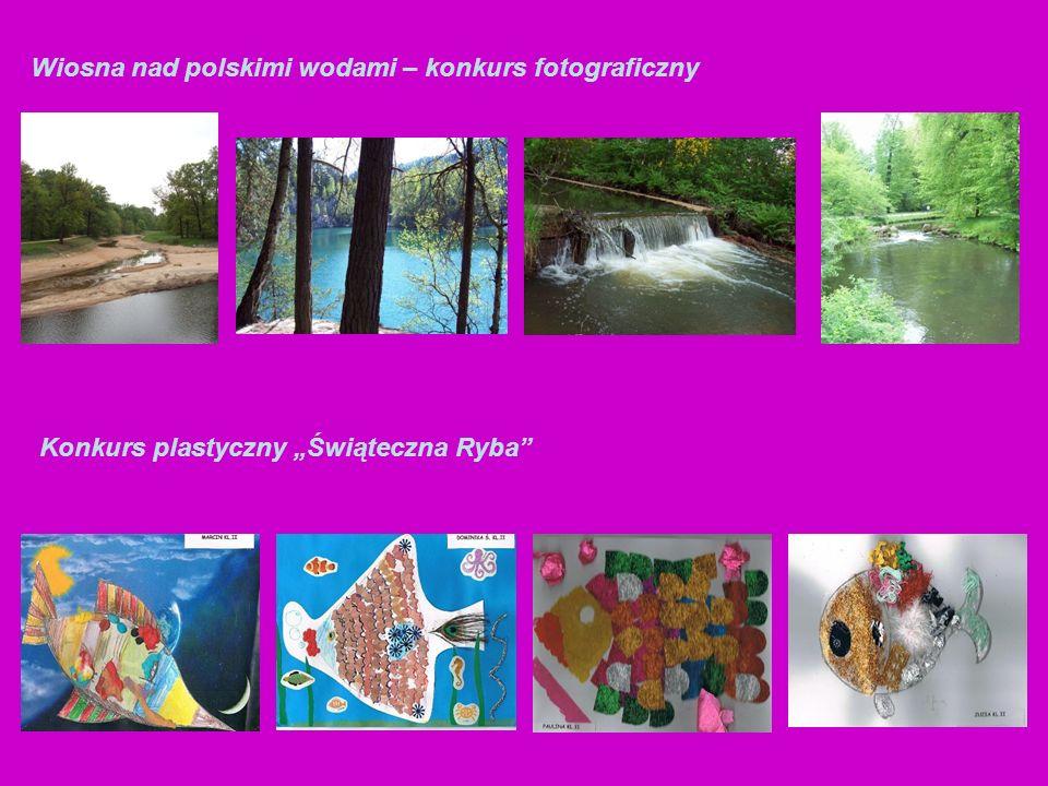 Wiosna nad polskimi wodami – konkurs fotograficzny Konkurs plastyczny Świąteczna Ryba