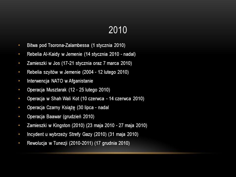 2010 Bitwa pod Tsorona-Zalambessa (1 stycznia 2010) Rebelia Al-Kaidy w Jemenie (14 stycznia 2010 - nadal) Zamieszki w Jos (17-21 stycznia oraz 7 marca