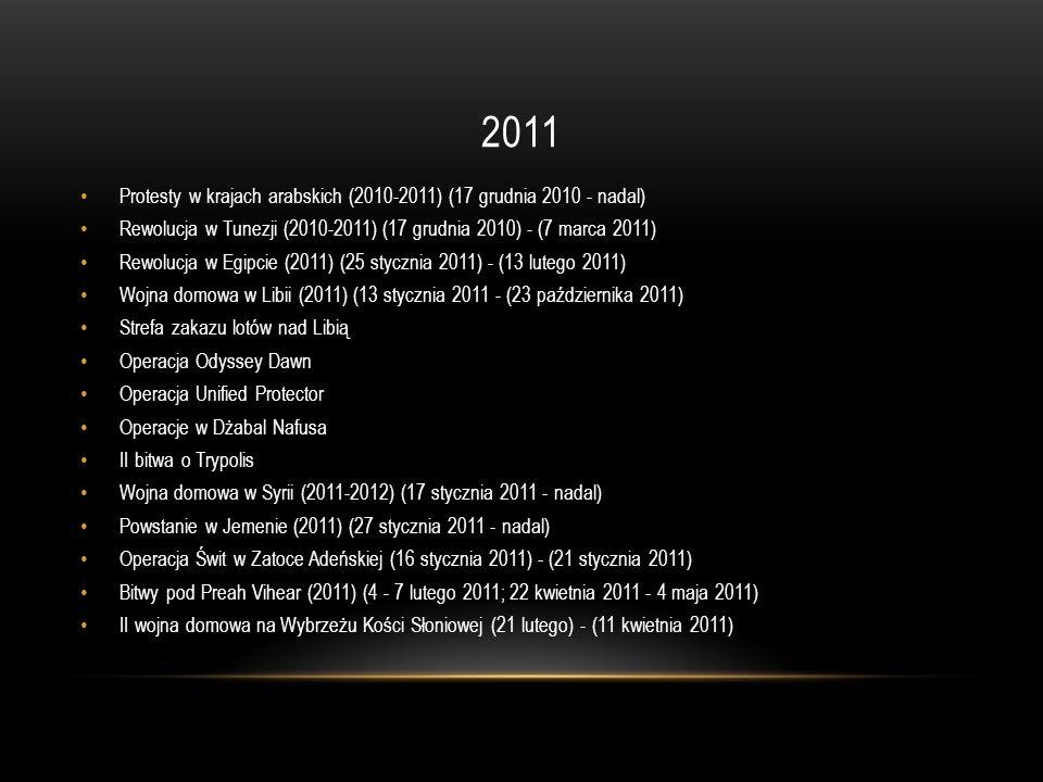 2011 Protesty w krajach arabskich (2010-2011) (17 grudnia 2010 - nadal) Rewolucja w Tunezji (2010-2011) (17 grudnia 2010) - (7 marca 2011) Rewolucja w