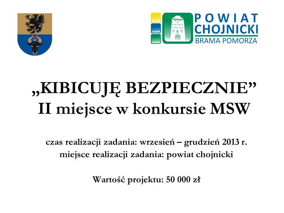 Kibicuję bezpiecznie w powiecie chojnickim 2 ADRESACI PROJEKTU Projekt skierowany jest do uczniów szkół gimnazjalnych i szkół ponadgimnazjalnych z terenu powiatu chojnickiego.