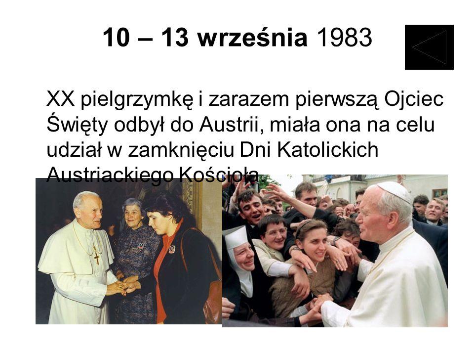 10 – 13 września 1983 XX pielgrzymkę i zarazem pierwszą Ojciec Święty odbył do Austrii, miała ona na celu udział w zamknięciu Dni Katolickich Austriac