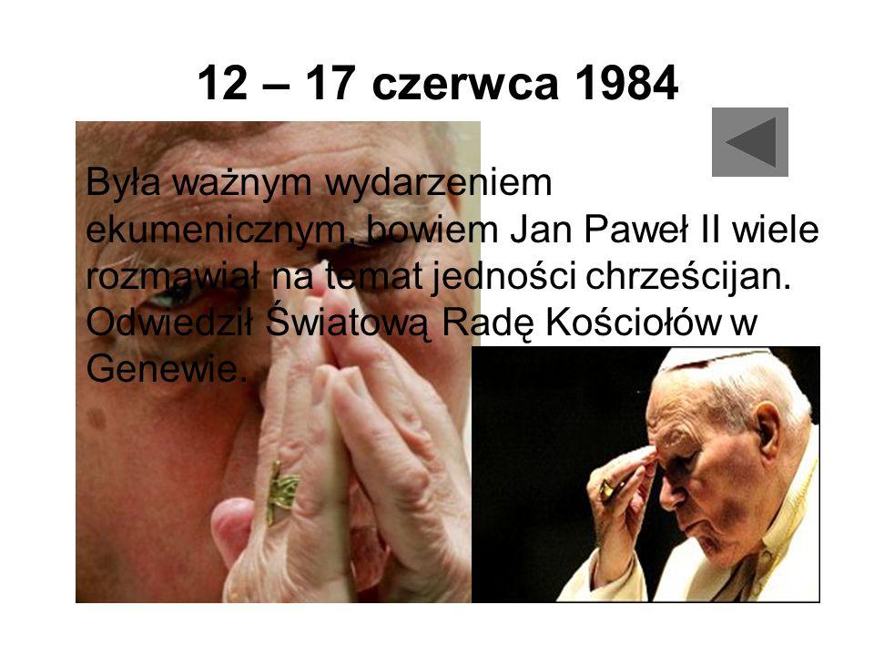 12 – 17 czerwca 1984 Była ważnym wydarzeniem ekumenicznym, bowiem Jan Paweł II wiele rozmawiał na temat jedności chrześcijan. Odwiedził Światową Radę