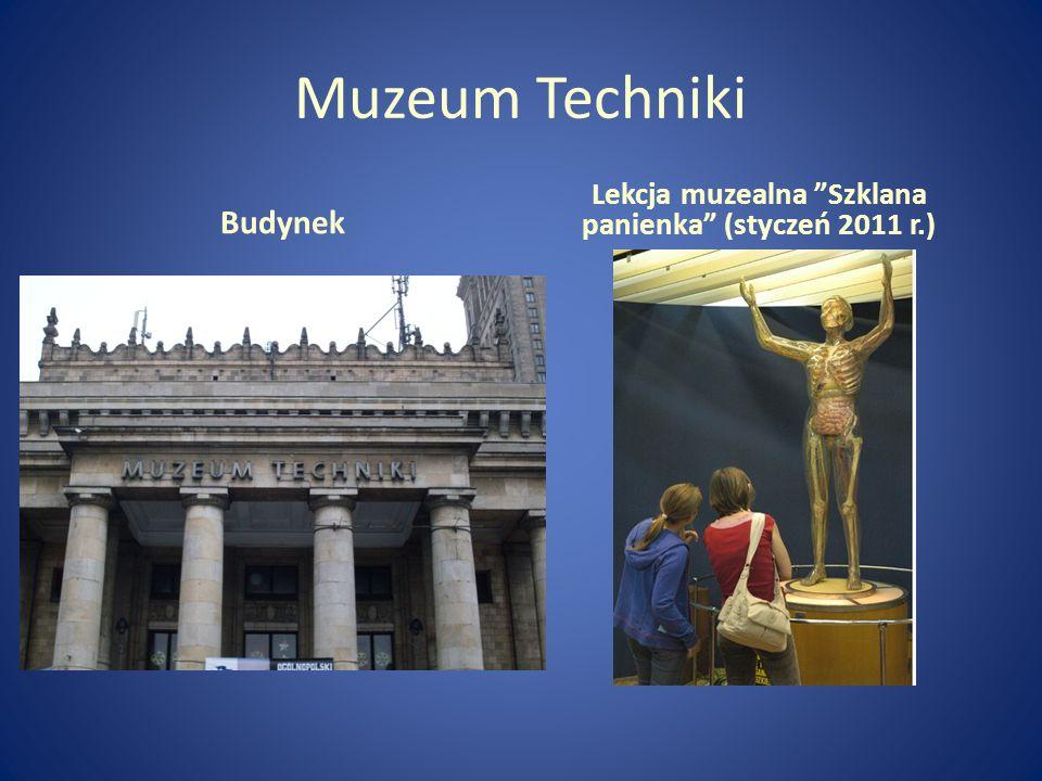 Muzeum Techniki Budynek Lekcja muzealna Szklana panienka (styczeń 2011 r.)