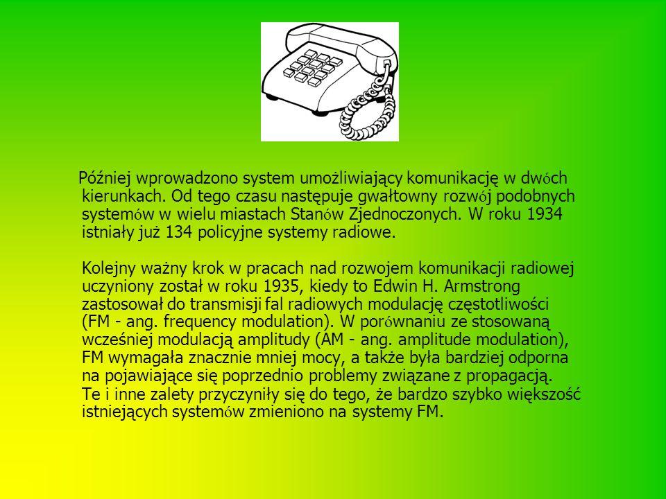 Później wprowadzono system umożliwiający komunikację w dw ó ch kierunkach. Od tego czasu następuje gwałtowny rozw ó j podobnych system ó w w wielu mia