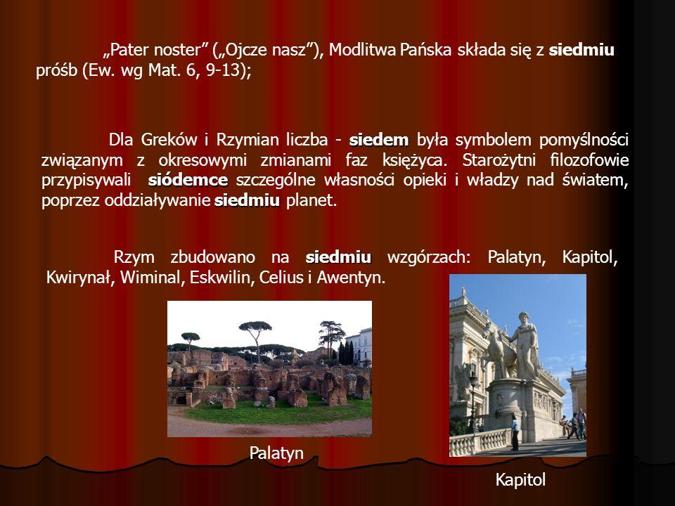 Pater noster (Ojcze nasz), Modlitwa Pańska składa się z siedmiu próśb (Ew. wg Mat. 6, 9-13); siedem siódemce siedmiu Dla Greków i Rzymian liczba - sie