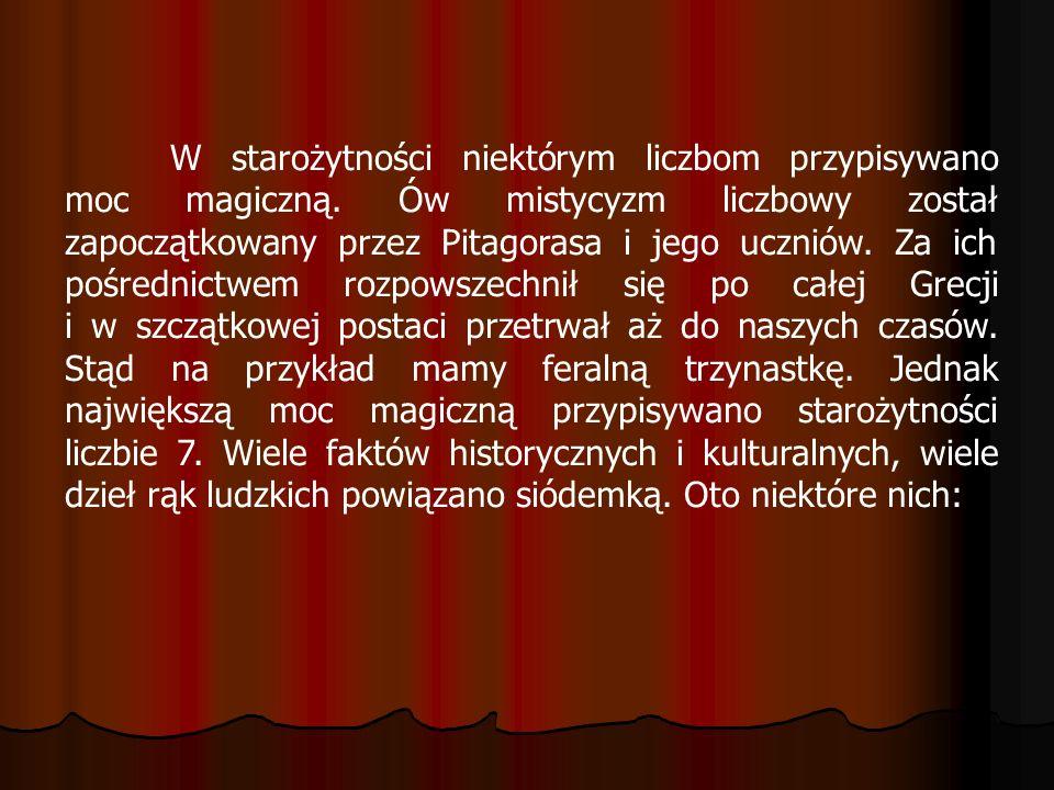 W starożytności niektórym liczbom przypisywano moc magiczną. Ów mistycyzm liczbowy został zapoczątkowany przez Pitagorasa i jego uczniów. Za ich pośre