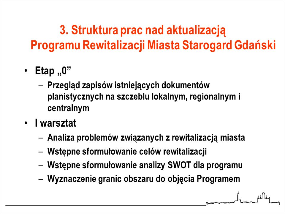 3. Struktura prac nad aktualizacją Programu Rewitalizacji Miasta Starogard Gdański Etap 0 – Przegląd zapisów istniejących dokumentów planistycznych na