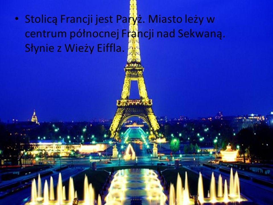 Stolicą Francji jest Paryż. Miasto leży w centrum północnej Francji nad Sekwaną. Słynie z Wieży Eiffla.