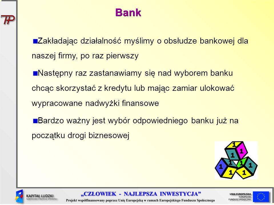 Bank Zakładając działalność myślimy o obsłudze bankowej dla naszej firmy, po raz pierwszy Następny raz zastanawiamy się nad wyborem banku chcąc skorzy