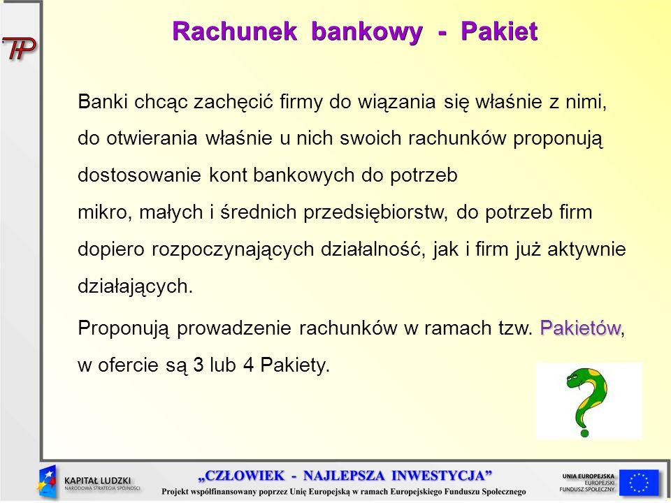 Rachunek bankowy - Pakiet Banki chcąc zachęcić firmy do wiązania się właśnie z nimi, do otwierania właśnie u nich swoich rachunków proponują dostosowa