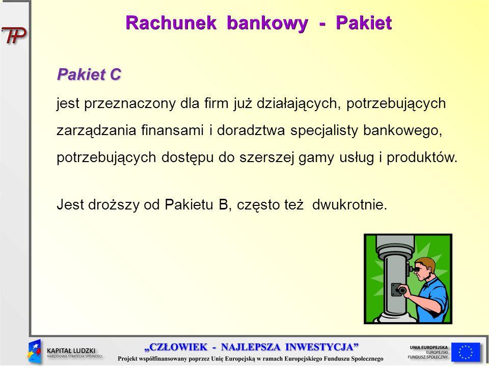 Pakiet C jest przeznaczony dla firm już działających, potrzebujących zarządzania finansami i doradztwa specjalisty bankowego, potrzebujących dostępu d
