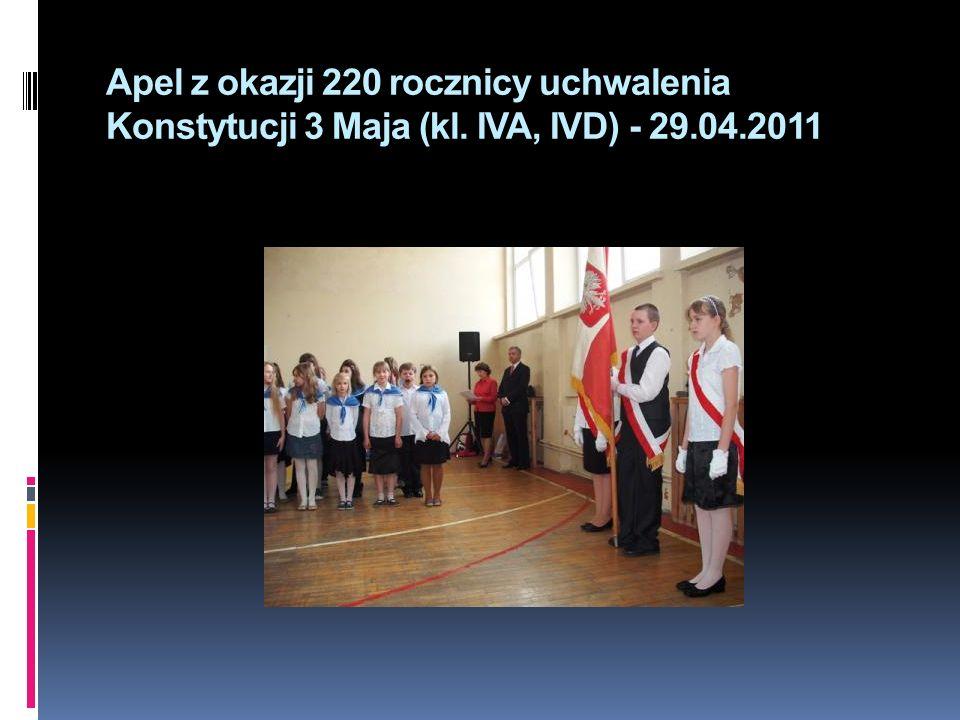 Apel z okazji 220 rocznicy uchwalenia Konstytucji 3 Maja (kl. IVA, IVD) - 29.04.2011