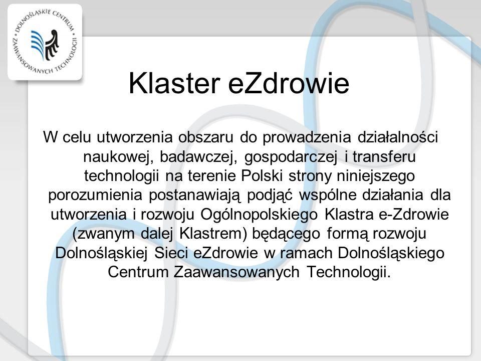 Klaster eZdrowie W celu utworzenia obszaru do prowadzenia działalności naukowej, badawczej, gospodarczej i transferu technologii na terenie Polski str