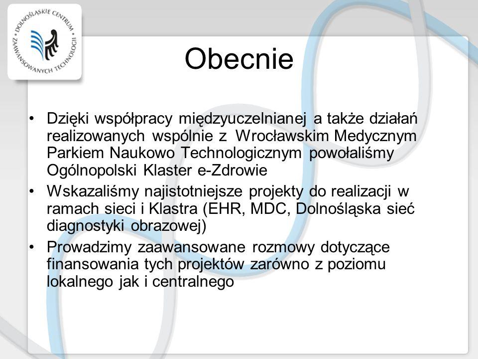 Obecnie Dzięki współpracy międzyuczelnianej a także działań realizowanych wspólnie z Wrocławskim Medycznym Parkiem Naukowo Technologicznym powołaliśmy