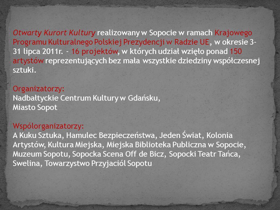 Otwarty Kurort Kultury realizowany w Sopocie w ramach Krajowego Programu Kulturalnego Polskiej Prezydencji w Radzie UE, w okresie 3- 31 lipca 2011r. -