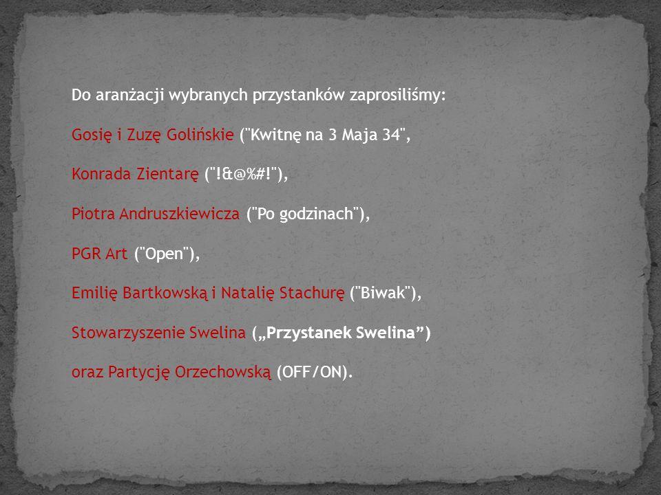 Do aranżacji wybranych przystanków zaprosiliśmy: Gosię i Zuzę Golińskie (