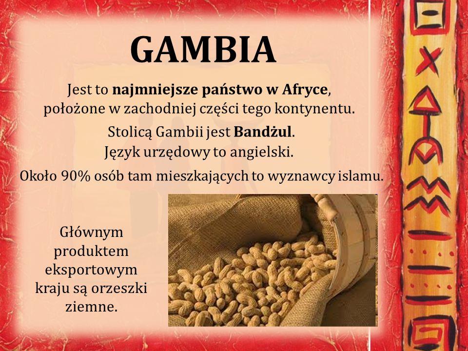 GAMBIA Jest to najmniejsze państwo w Afryce, położone w zachodniej części tego kontynentu. Stolicą Gambii jest Bandżul. Język urzędowy to angielski. O