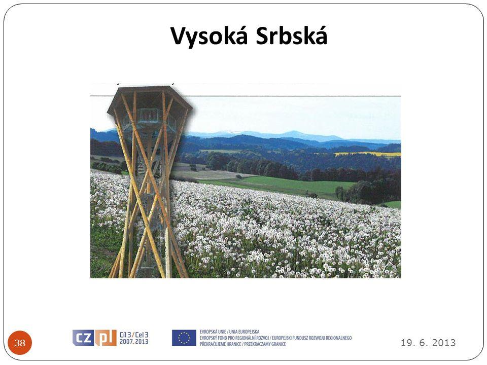 19. 6. 2013 38 Vysoká Srbská