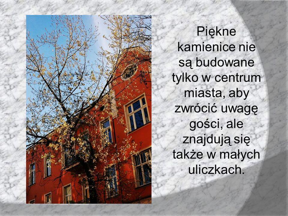 Piękne kamienice nie są budowane tylko w centrum miasta, aby zwrócić uwagę gości, ale znajdują się także w małych uliczkach.