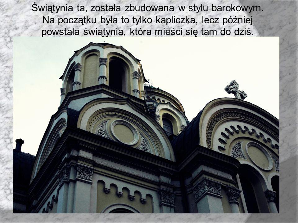 Świątynia ta, została zbudowana w stylu barokowym. Na początku była to tylko kapliczka, lecz później powstała świątynia, która mieści się tam do dziś.