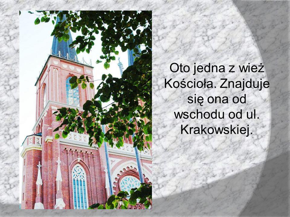 Oto jedna z wież Kościoła. Znajduje się ona od wschodu od ul. Krakowskiej.
