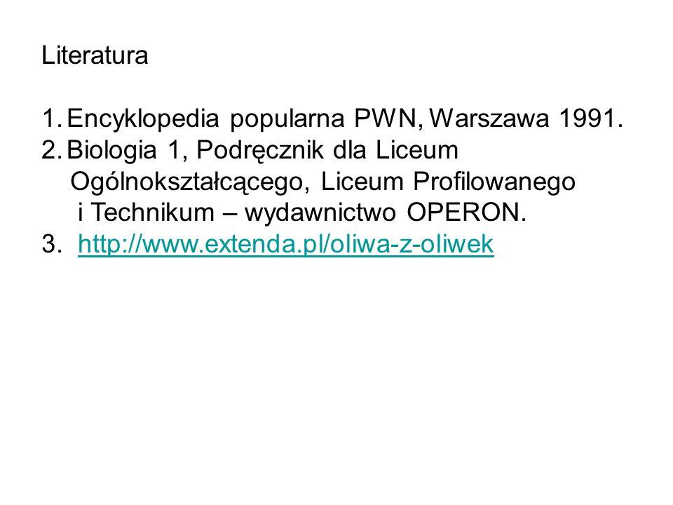 Literatura 1.Encyklopedia popularna PWN, Warszawa 1991. 2.Biologia 1, Podręcznik dla Liceum Ogólnokształcącego, Liceum Profilowanego i Technikum – wyd