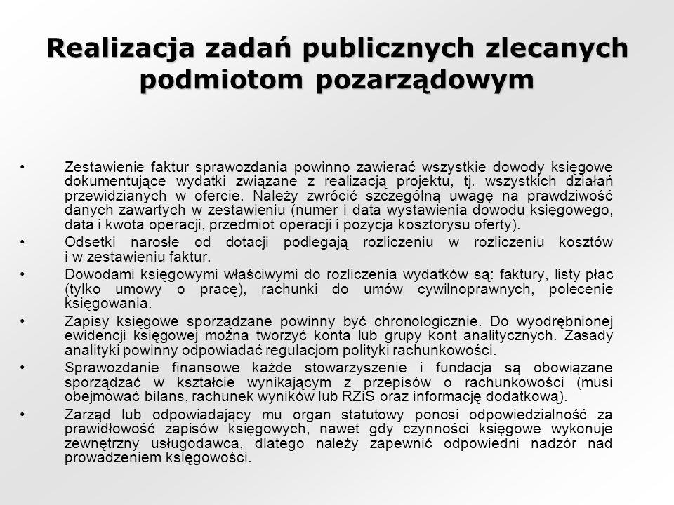Realizacja zadań publicznych zlecanych podmiotom pozarządowym Zestawienie faktur sprawozdania powinno zawierać wszystkie dowody księgowe dokumentujące wydatki związane z realizacją projektu, tj.