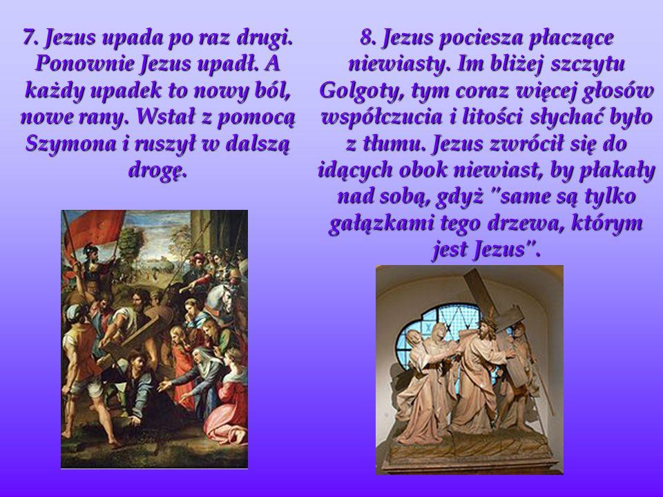 7.Jezus upada po raz drugi. Ponownie Jezus upadł.